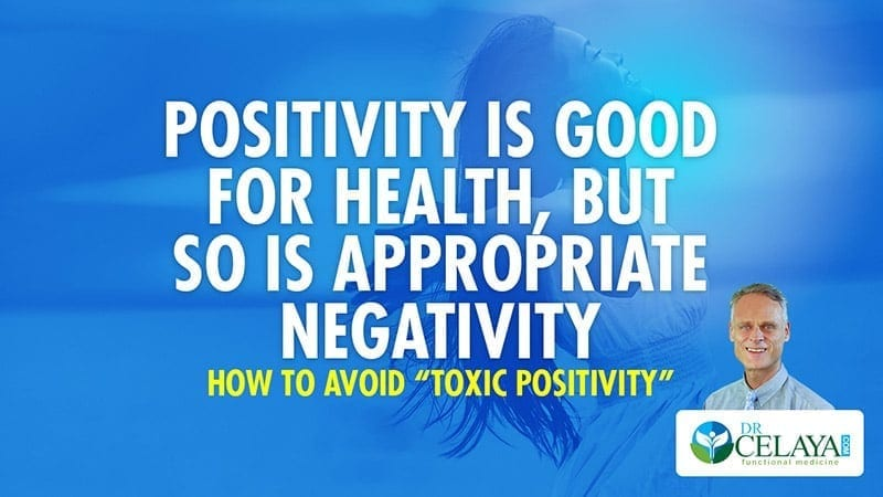 "Positivity is good for health, but so is appropriate negativity — how to avoid ""toxic positivity"""
