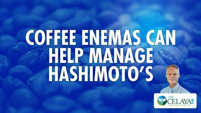Coffee enemas can help manage Hashimoto's